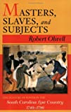 Masters, Slaves, and Subjects, Robert Olwell, 080148491X