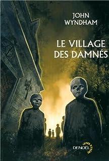 Le village des damnés ; suivi de Chocky : romans, Wyndham, John