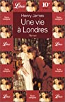 Une vie à Londres par Henry James
