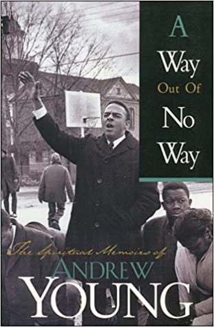 A Way Out of No Way: The Spiritual Memoirs of Andrew Young: Andrew Young: 9780785275084: Amazon.com: Books