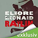 Raylan Audiobook by Elmore Leonard Narrated by Heiko Grauel