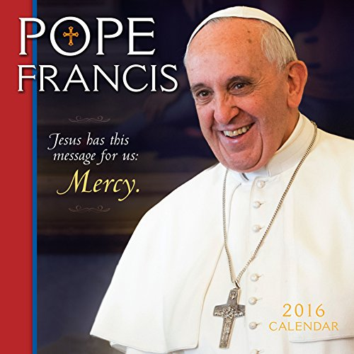 Pope Francis Wall Calendar by Sellers Publishing Inc 2016