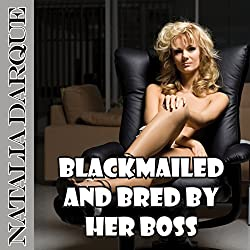 Blackmailed and Bred by Her Boss