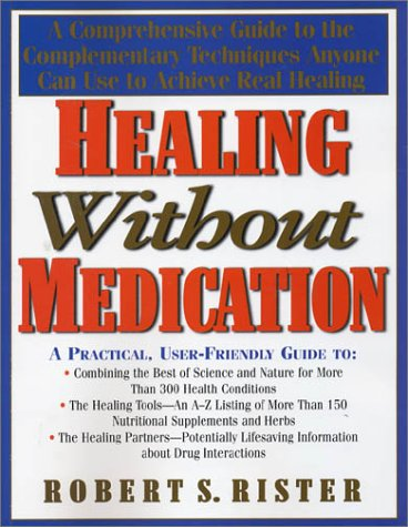 healing-without-medication-a-comprehensive-guide-to-the-complementary-techniques-anyone-can-use-to-a