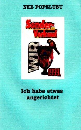 Ich habe etwas angerichtet (German Edition) Nee Popelubu