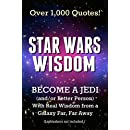 Star Wars Wisdom: Become a Jedi (and/or Better Person) with Real Wisdom from a Galaxy Far, Far Away