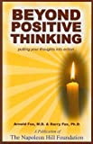 Beyond Positive Thinking, Arnold Fox and Barry Fox, 1933715510