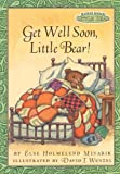 Get Well Soon, Little Bear!, Else Holmelund Minarik, 0694017027