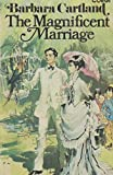 Front cover for the book The Magnificent Marriage by Barbara Cartland