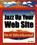 Jazz up Your Web Site in a Weekend, Paul E. Robichaux, 0761511377
