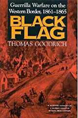 Black Flag: Guerrilla Warfare Western Border 1861-1865