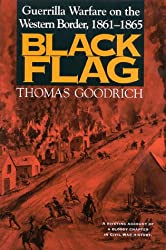 Black Flag: Guerrilla Warfare Western Border 1861-1865