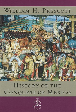 the-history-of-the-conquest-of-mexico-modern-library