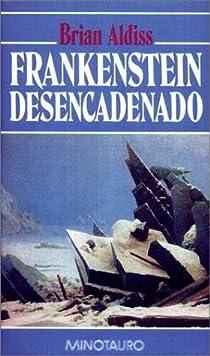 Frankenstein desencadenado par Aldiss
