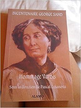 Bicentenaire George sand - hommage varois
