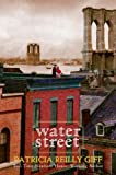 Water Street, Patricia Reilly Giff, 038590097X