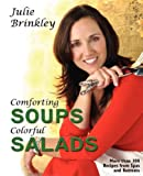 Comforting Soups Colorful Salads, Julie Brinkley, 0971068461