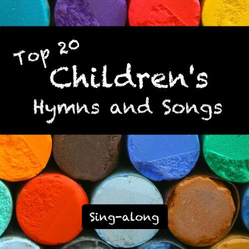 Top 20 Children's Hymns and Songs ()