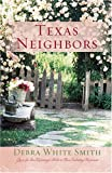Texas Neighbors: The Key/The Promise/The Neighbor (Heartsong Novella Collection)