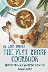 The Flat Broke Cookbook: Thrifty Meals & Shopping Tips for Tough Times Paperback