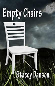 Empty Chairs by [Danson, Stacey]