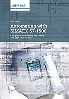 Buy automating with simatic s7 1200 configuring programming and automating with simatic s71500 configuring programming and testing with step 7 professional fandeluxe Choice Image