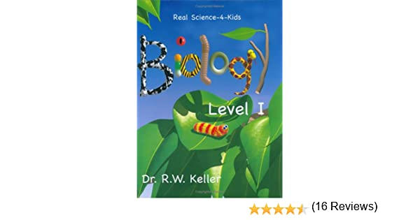 Real Science-4-Kids, Biology Level 1, Student Text: Rebecca W ...
