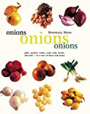Onions, Onions, Onions: globe, spanish, vidalia, walla walla, shallot and more - in a wave of flavor and aroma