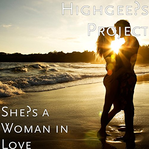 Shes A Woman In Love By Highgees Project On Amazon Music Amazoncom