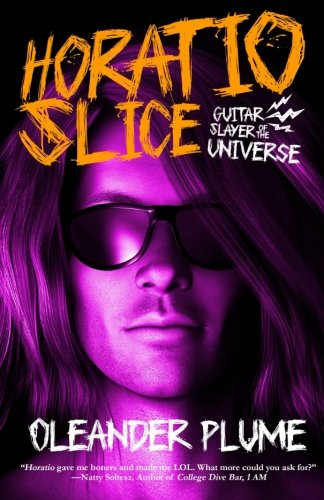 Horatio Slice, Guitar Slayer of the Universe by CreateSpace Independent Publishing Platform