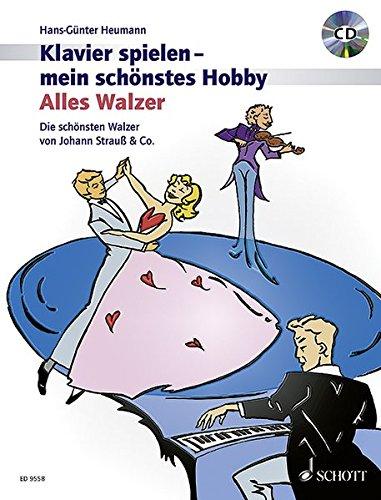 alles-walzer-die-schnsten-walzer-von-johann-strauss-co-klavier-ausgabe-mit-cd-klavier-spielen-mein-schnstes-hobby