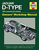 Jaguar D-Type 1954 onwards (all models): An insight into the design, engineering, maintenance and operation of Jaguar's Le Mans-winning sports car (Owners' Workshop Manual)