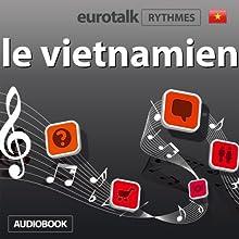 EuroTalk Rhythmes le vietnamien | Livre audio Auteur(s) :  EuroTalk Ltd Narrateur(s) : Sara Ginac