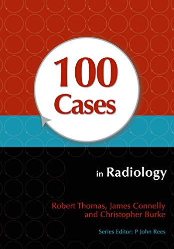 100 Cases in Radiology (1st 2012) [Thomas, Connelly & Burke]