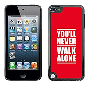 LECELL--Funda protectora / Cubierta / Piel For Apple iPod Touch 5 -- NUNCA ANDES SOLO --