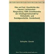 Klar und fest: Geschichte des Hauses Liechtenstein
