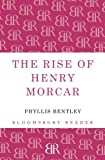 The Rise of Henry Morcar, Phyllis Bentley, 1448203937