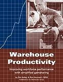 Warehouse Productivity, Pat Kelley and Ron Hounsell, 0915910551