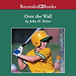 Over the Wall | John H. Ritter