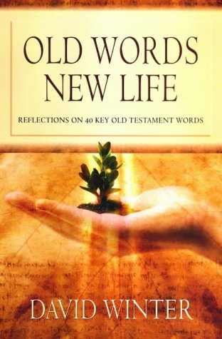 Old Words, New Life: Reflections on 40 Key Old Testament Words pdf epub