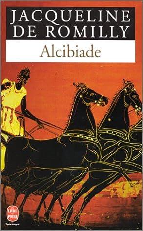 Alcibiade Ou Les Dangers De L Ambition Jacqueline De