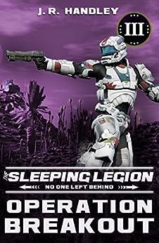 Operation Breakout (The Sleeping Legion Book 3) by [Handley, JR]