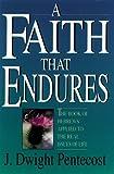 A Faith That Endures, J. Dwight Pentecost, 0929239660
