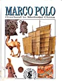Marco Polo: Overland to Medieval China (Beyond the Horizons)