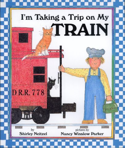 I'm Taking a Trip on My Train by Greenwillow Books