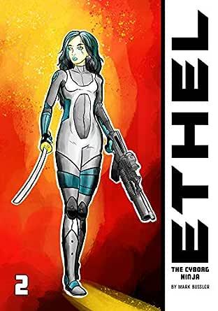 Ethel the Cyborg Ninja #2 (English Edition) eBook: Mark ...