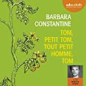 Tom, petit Tom, tout petit homme, Tom Audiobook by Barbara Constantine Narrated by Benjamin Jungers