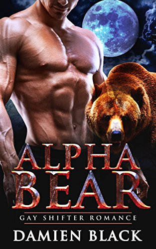 Alpha Bear: Gay Shifter Romance by [Black, Damien]