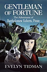 GENTLEMAN OF FORTUNE, The Adventures of Bartholomew Roberts - Pirate