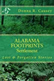 ALABAMA FOOTPRINTS - Settlement: Lost & Forgotten Stories (Volume 2)